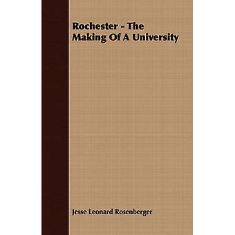 Rochester skapandet av en universitetar av Rosenberger & Jesse Leonard