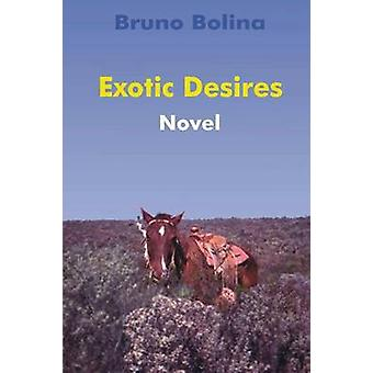 Exotic Desires by Bolina & Bruno