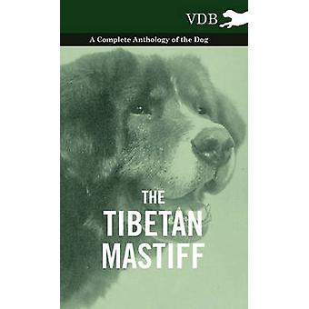 The Tibetan Mastiff  A Complete Anthology of the Dog by Various