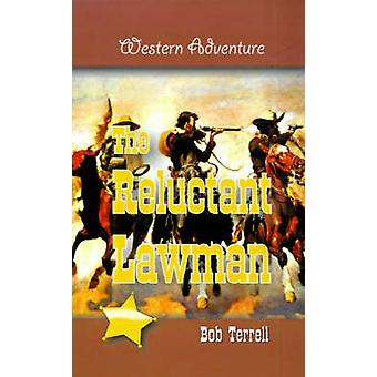 The Reluctant Lawman by Terrell & Bob