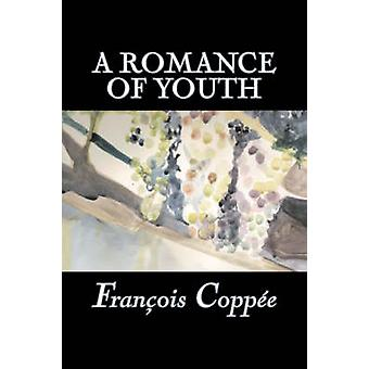 A Romance of Youth by Francois Coppee Fiction Literary Historical by Coppe & Franois