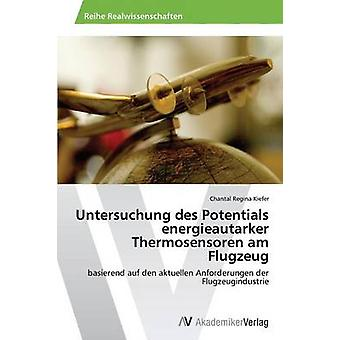 Untersuchung Des Potentials Energieautarker Thermosensoren Am Flugzeug by Kiefer Chantal Regina