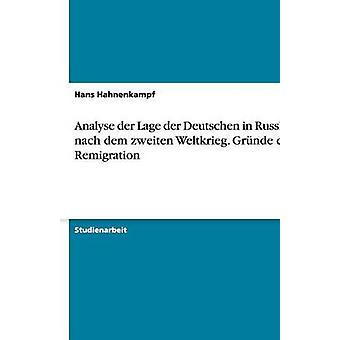 Analyse der Lage der Deutschen in Russland nach dem zweiten Weltkrieg. Grnde der Remigration by Hahnenkampf & Hans