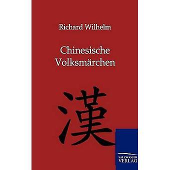 Chinesische Volksmrchen di Wilhelm & Richard