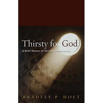 Thirsty for God - A Brief History of Christian Spirituality (2nd Revis