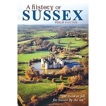 A History of Sussex by Philip Payton - 9781859362327 Book