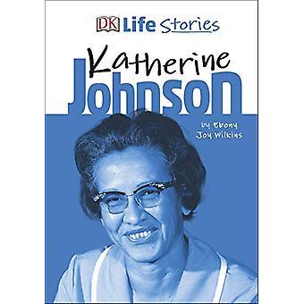 DK Life Stories Katherine Johnson by DK Life Stories Katherine Johnso