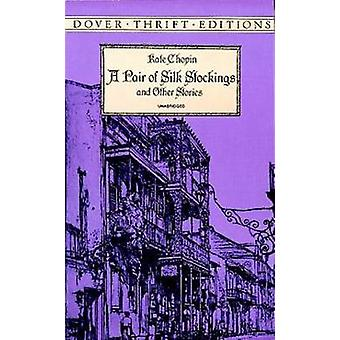 A Pair of Silk Stockings and Other Stories by Kate Chopin - 978048629