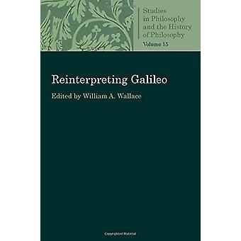 Reinterpreting Galileo by William A. Wallace - 9780813230887 Book