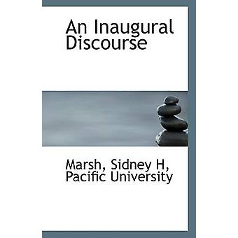 An Inaugural Discourse by Marsh Sidney H - 9781110944408 Book
