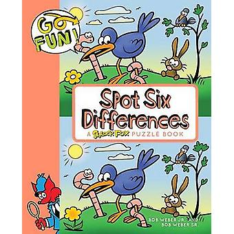 Go Fun! Spot Six Differences by Bob Weber - 9781449469016 Book