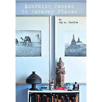 Boarding Passes to Faraway Places by Guy a Sibilla - 9781480846913 Bo