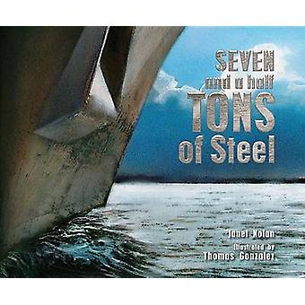Seven and a Half Tons of Steel by Janet Nolan - Thomas Gonzalez - 978