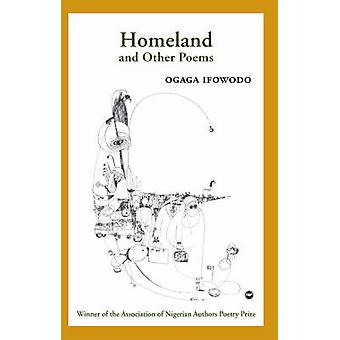 Homeland and Other Poems by Ogaga Ifowodo - 9781592215959 Book