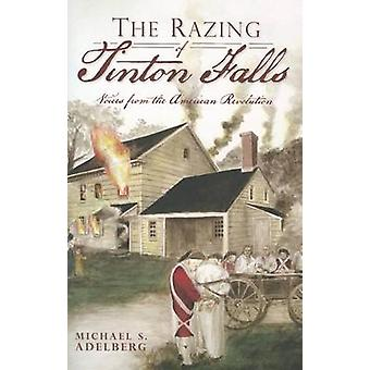The Razing of Tinton Falls - Voices from the American Revolution by Mi
