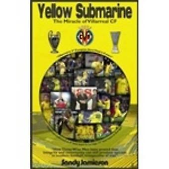 Yellow Submarine - The Miracle of Villarreal CF by Sandy Jamieson - 97