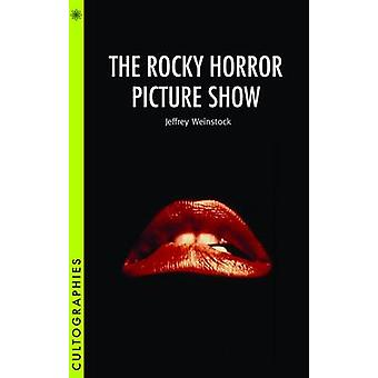 The  -Rocky Horror Picture Show - by Jeffrey Andrew Weinstock - 9781905
