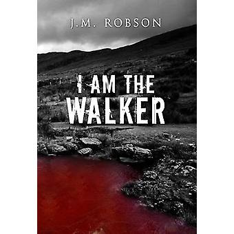 I Am the Walker by I Am the Walker - 9781910903124 Book