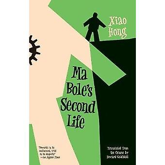 Ma Bole's Second Life by Ma Bole's Second Life - 9781940953809 Book