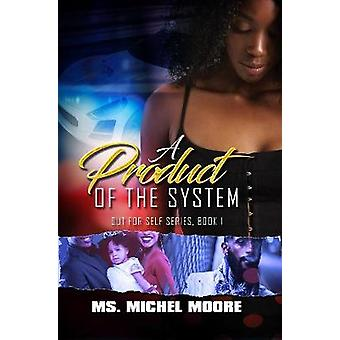 A Product Of The System by A Product Of The System - 9781945855528 Bo
