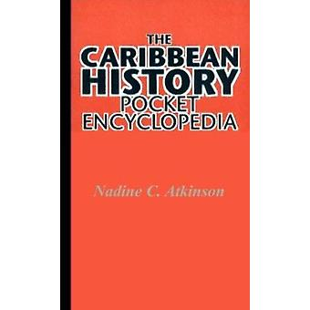 The Caribbean History Pocket Encyclopedia by Nadine Atkinson - 978976