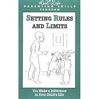 Setting Rules and Limits: You Make A Difference in Your Child's Life (Real Life Parenting Skills Program)