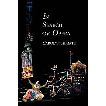 In Search of Opera by Carolyn Abbate - 9780691117317 Book