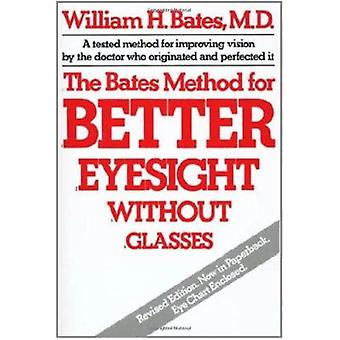 The Bates Method for Better Eyesight without Glasses (Revised edition