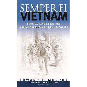 Semper-Fi - Vietnam - From da Nang to the DMZ - Marine Corps Campaigns