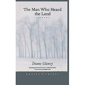 The Man Who Heard the Land (Native Voices)