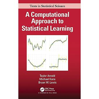 A Computational Approach to Statistical Learning by Arnold & Taylor