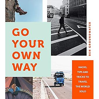 Go Your Own Way by Ben Groundwater