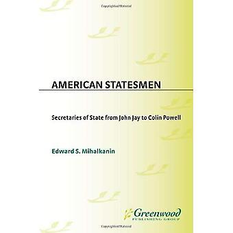 American Statesmen: Secrétaires d'État de John Jay à Colin Powell