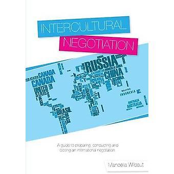 Intercultural Negotiation by Wilbaut & Manoella