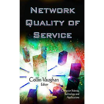 Network Quality of Service by Edited by Collin Vaughan