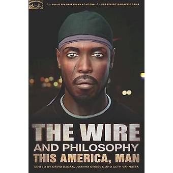 The Wire and Philosophy This America Man by Bzdak & David