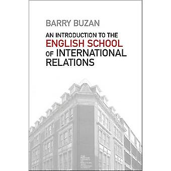 Introduction to the English School of International Relations The Societal Approach by Buzan & Barry