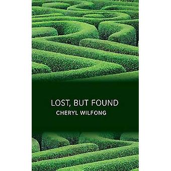 Lost but Found by Wilfong & Cheryl
