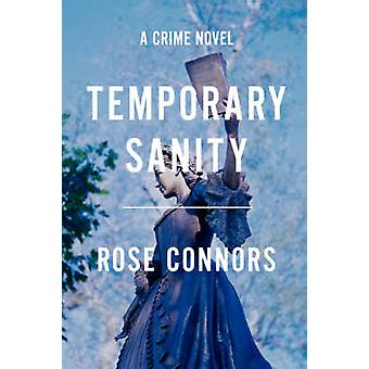 Temporary Sanity A Crime Novel by Connors & Rose