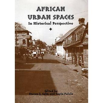 African Urban Spaces in Historical Perspective by Falola & Toyin