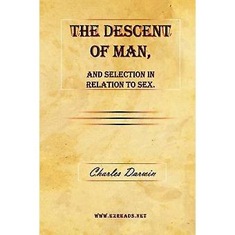 The Descent of Man and Selection in Relation to Sex. by Darwin & Charles