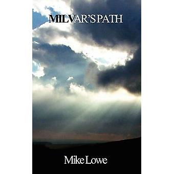 Milvars Path by Lowe & Mike
