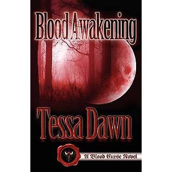 Blood Awakening by Dawn & Tessa