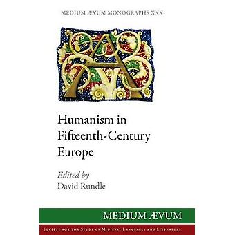 Humanism in FifteenthCentury Europe by Rundle & David