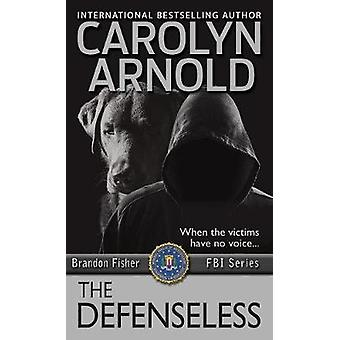 The Defenseless by Arnold & Carolyn