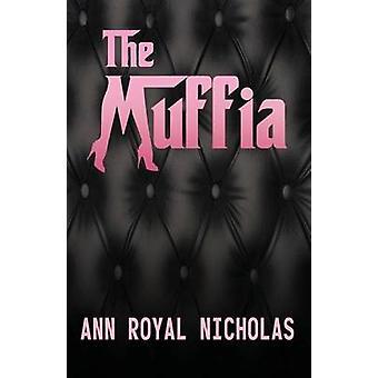 The Muffia by Nicholas & Ann Royal