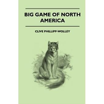 Big Game Of North America by PhillippWolley & Clive