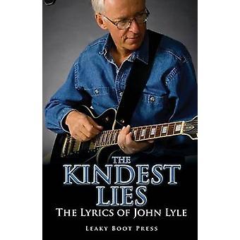 The Kindest Lies The Lyrics of John Lyle by Lyle & John