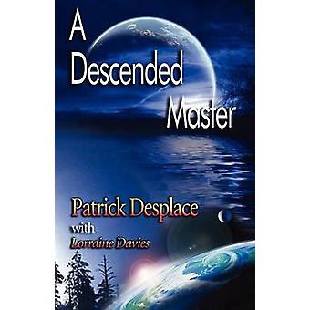 A Descended Master by Desplace & Patrick