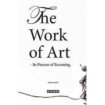 The Work of Art  Its Process of Becoming by Klle & Anders